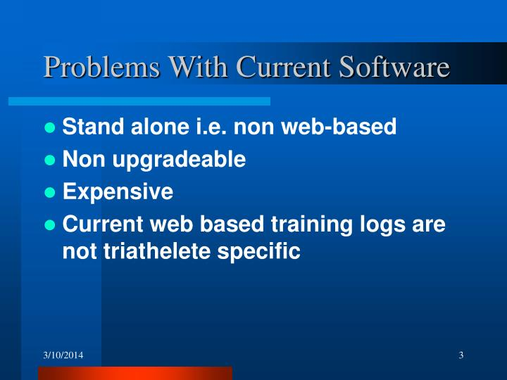 Problems with current software l.jpg