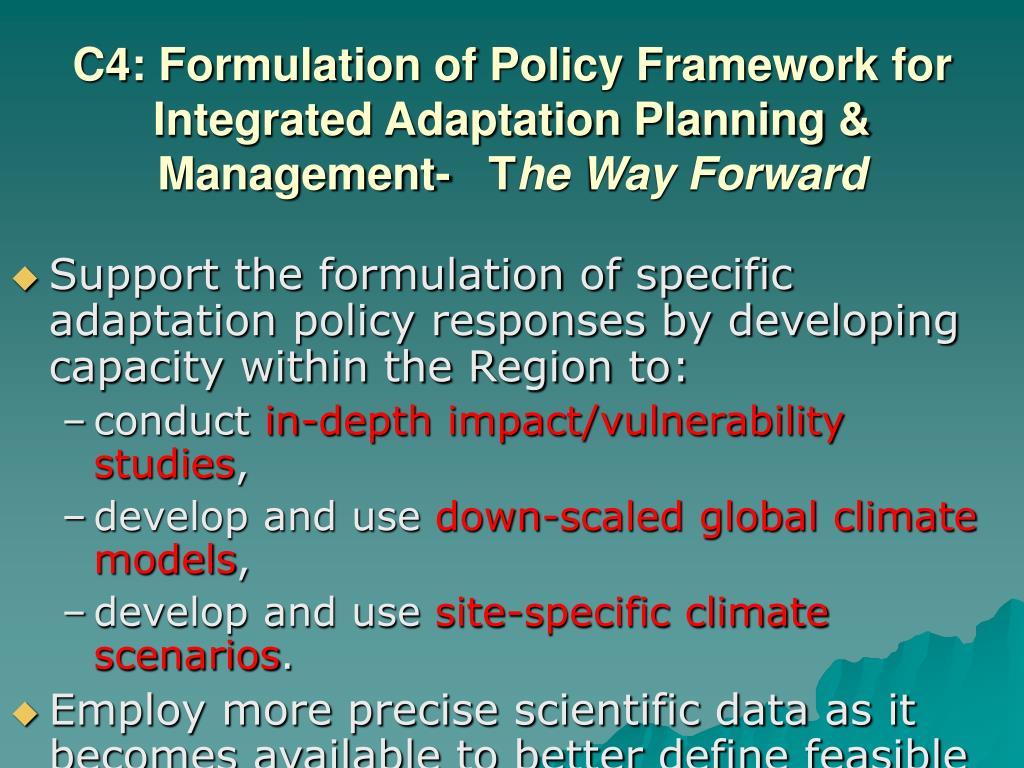 C4: Formulation of Policy Framework for Integrated Adaptation Planning & Management-   T