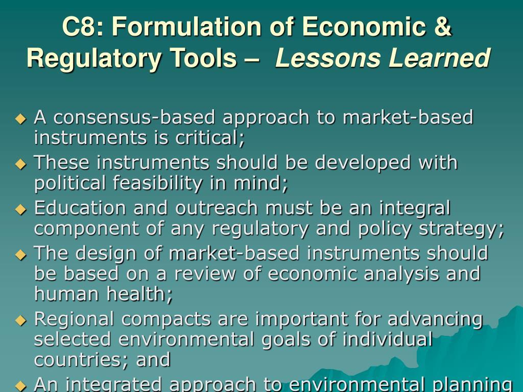 C8: Formulation of Economic & Regulatory Tools –