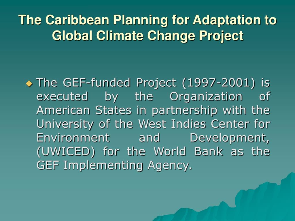 The Caribbean Planning for Adaptation to Global Climate Change Project