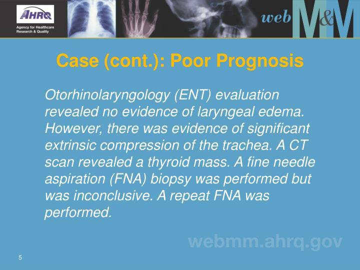 Case (cont.): Poor Prognosis