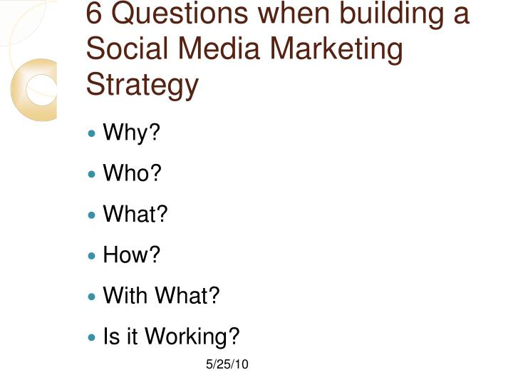 6 Questions when building a Social Media Marketing Strategy
