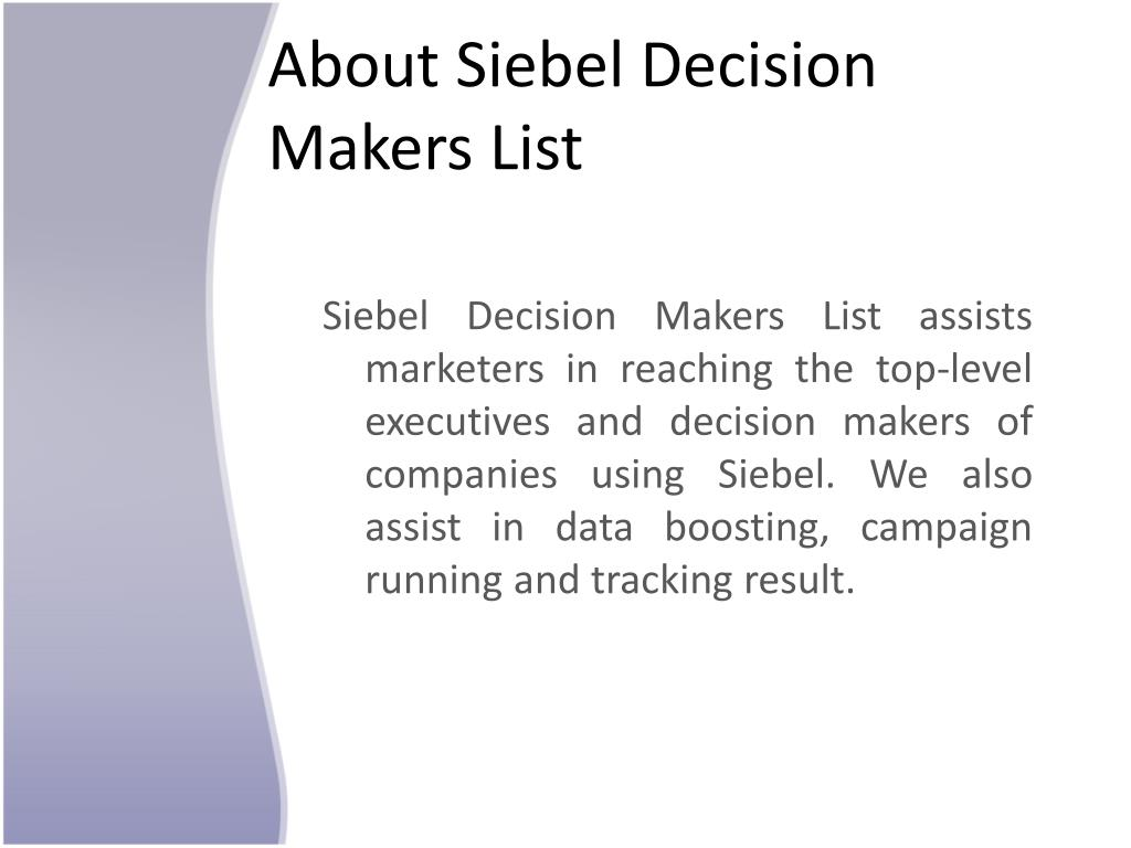 About Siebel Decision Makers List