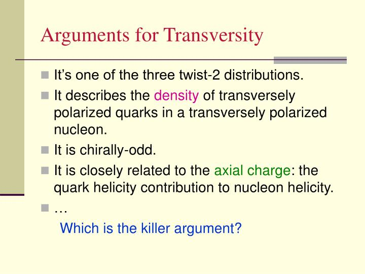 Arguments for Transversity