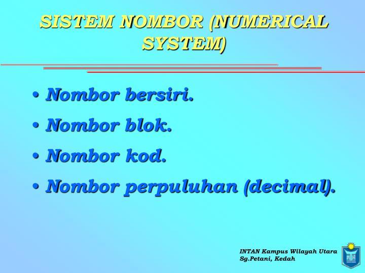 SISTEM NOMBOR (NUMERICAL SYSTEM)