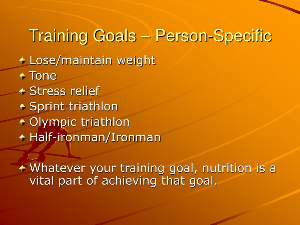 Training Goals – Person-Specific