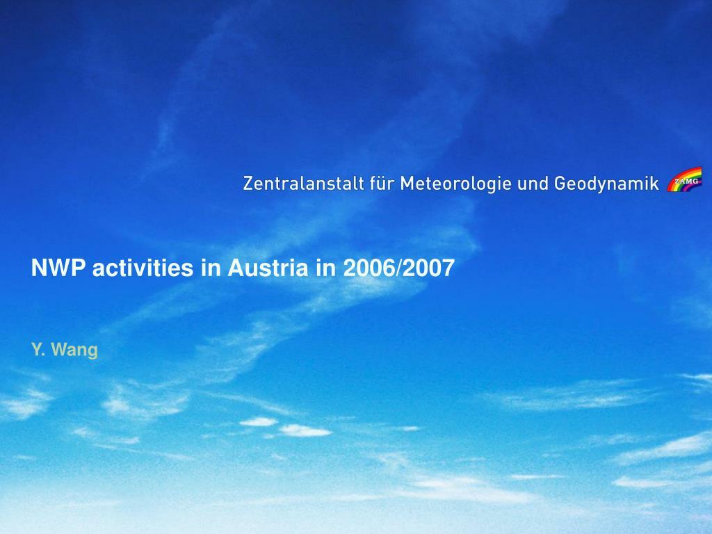 NWP activities in Austria in 2006/2007