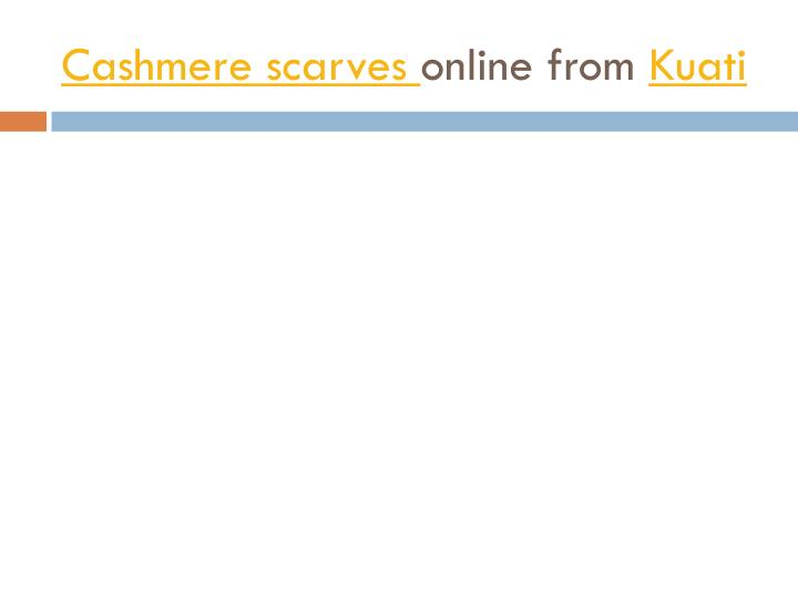 Cashmere scarves online from kuati