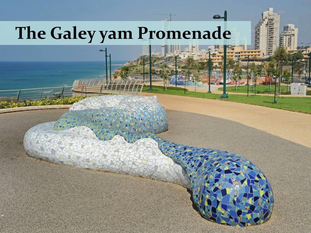 The Galey yam Promenade