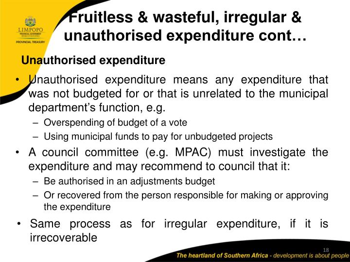 Fruitless & wasteful, irregular & unauthorised expenditure cont…