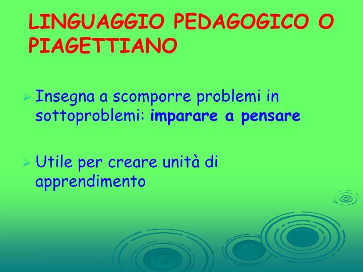 LINGUAGGIO PEDAGOGICO O PIAGETTIANO