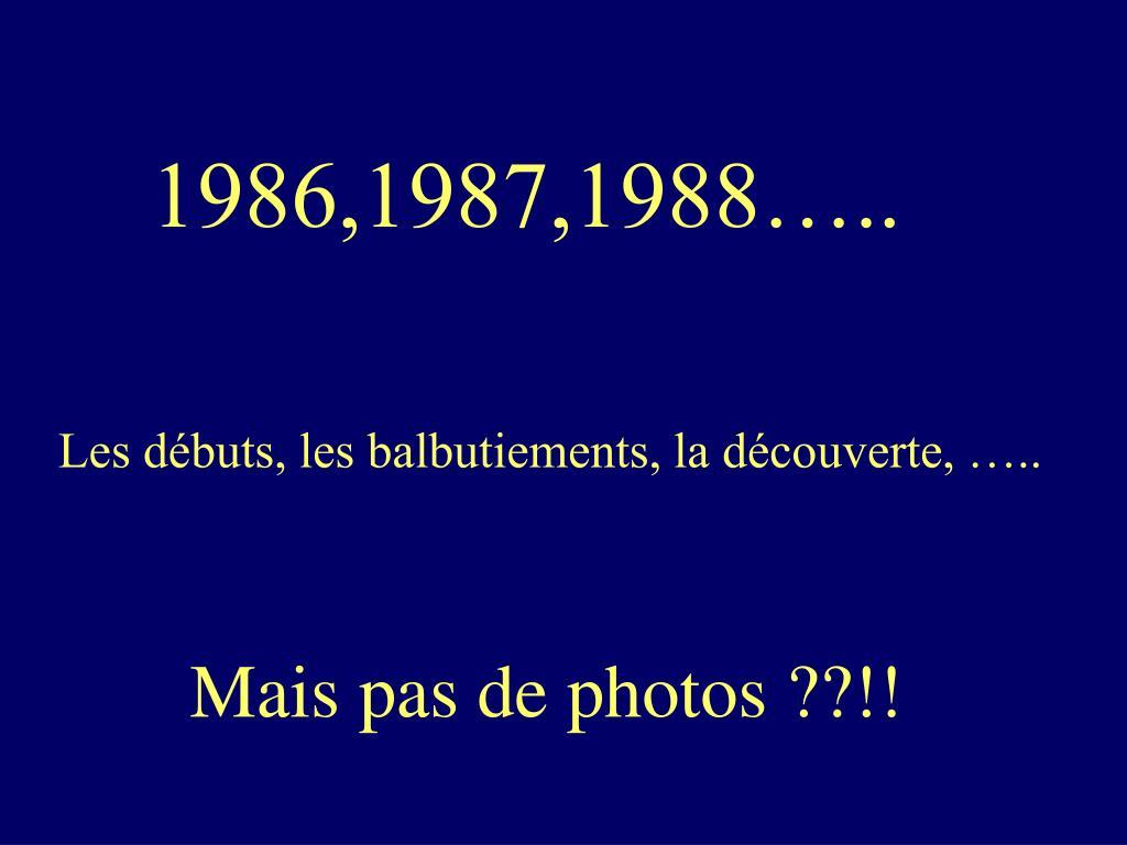 1986,1987,1988…..