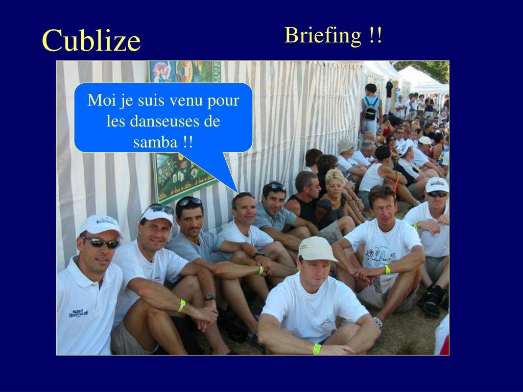 Briefing !!