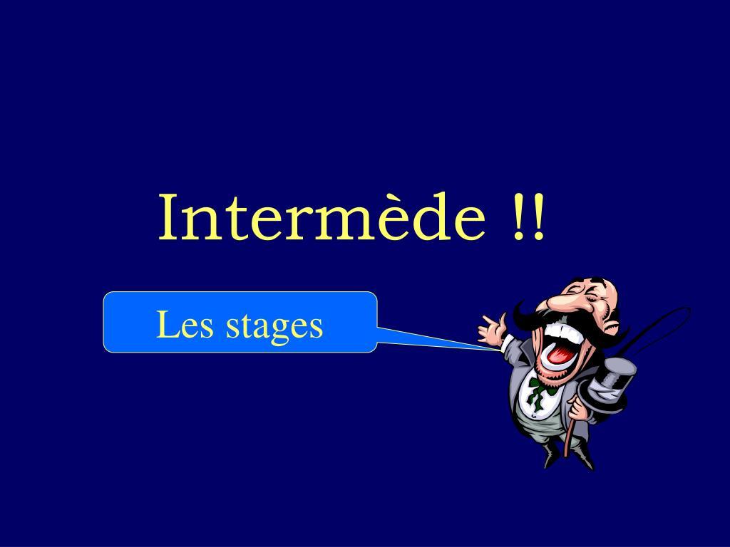Intermède !!