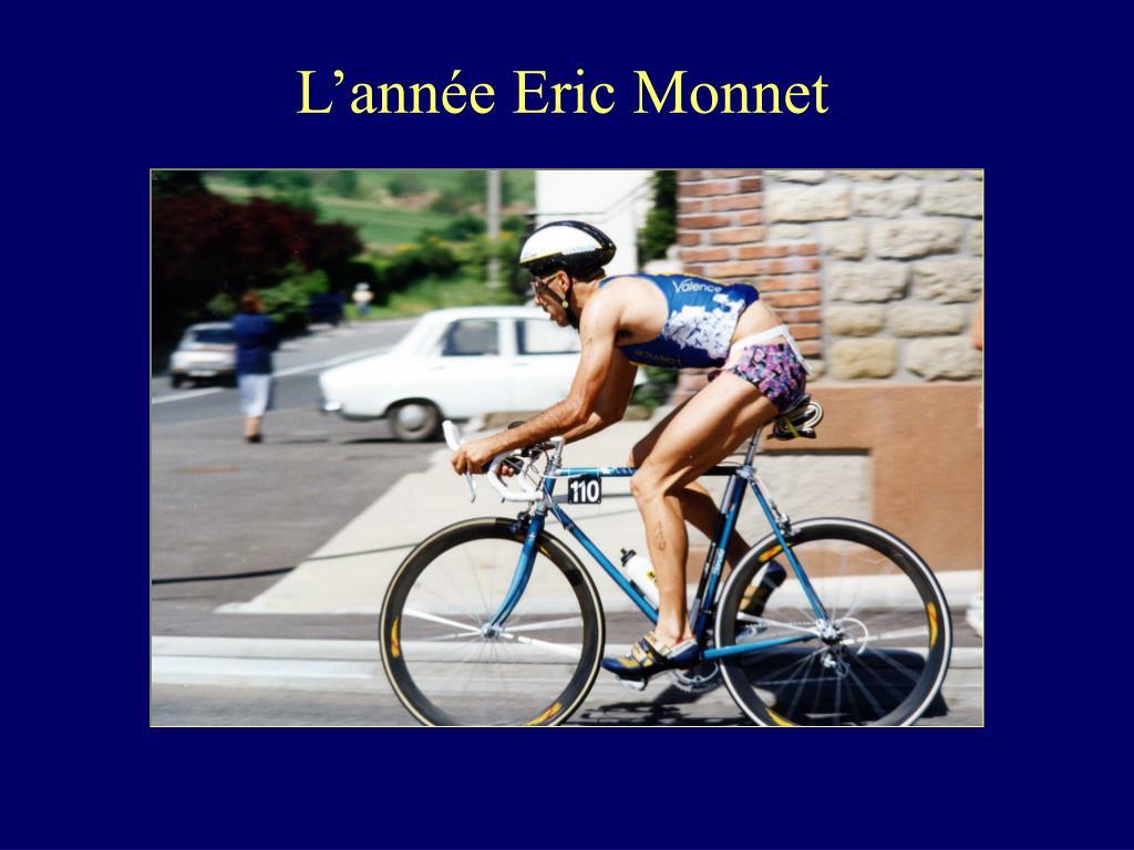 L'année Eric Monnet