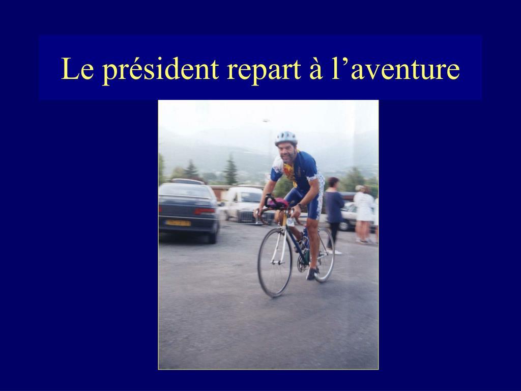Le président repart à l'aventure
