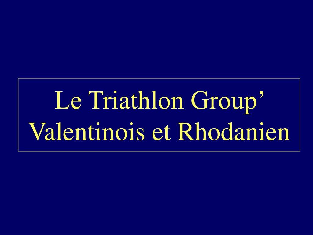 Le Triathlon Group' Valentinois et Rhodanien