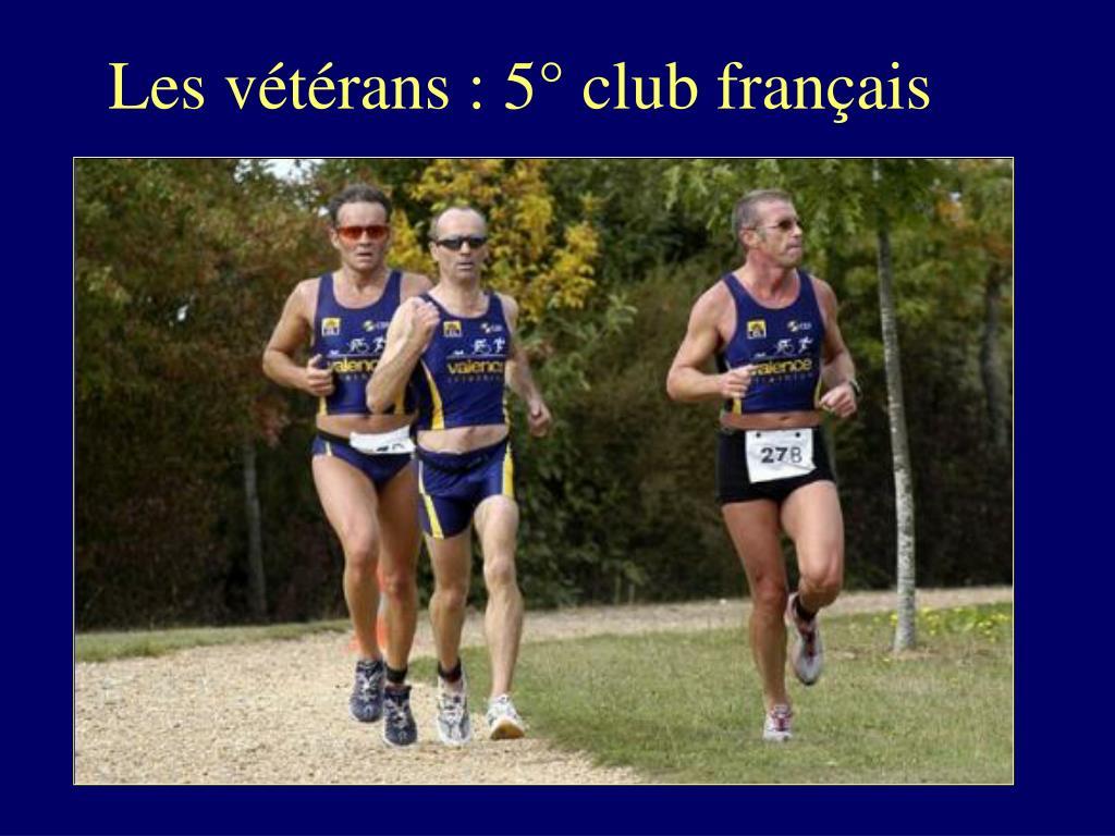 Les vétérans : 5° club français