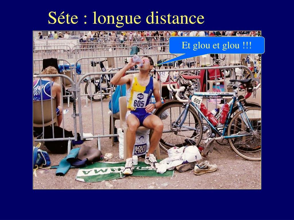 Séte : longue distance