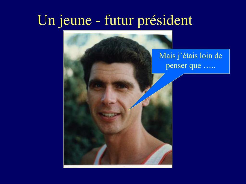 Un jeune - futur président