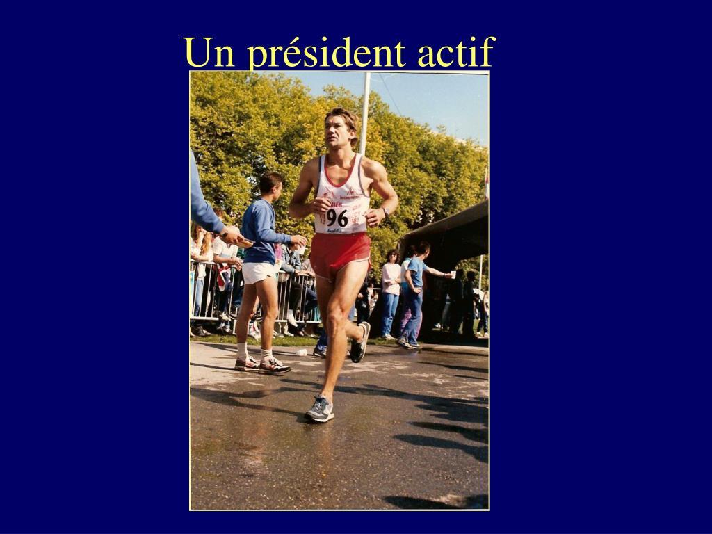Un président actif