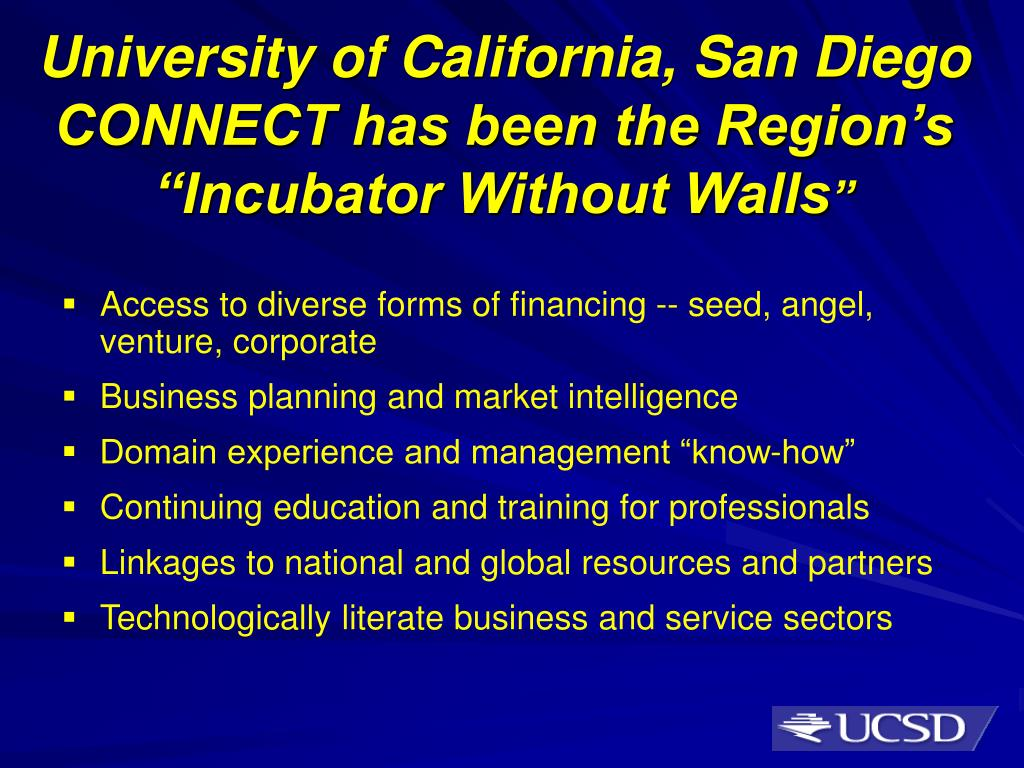 "University of California, San Diego CONNECT has been the Region's ""Incubator Without Walls"