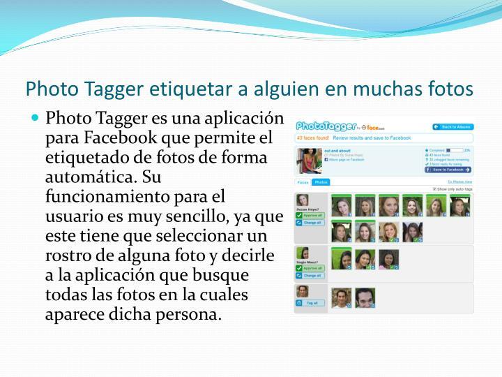 Photo Tagger etiquetar a alguien en muchas fotos