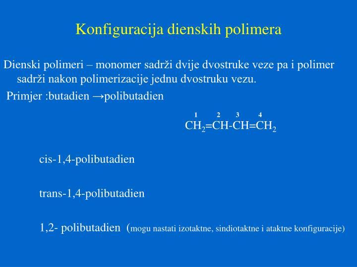 Konfiguracija dienskih polimera