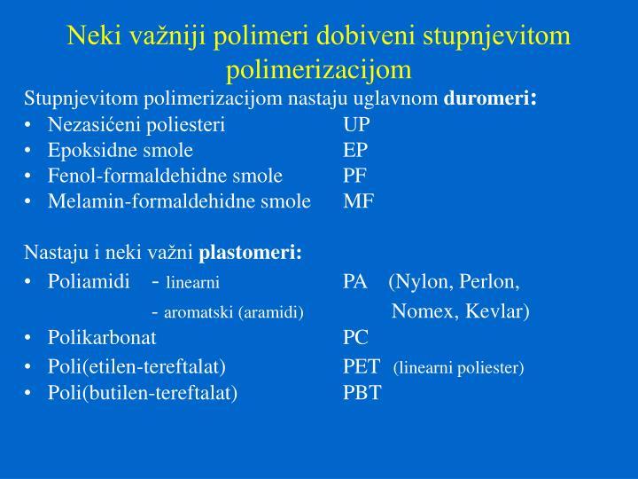 Neki važniji polimeri dobiveni stupnjevitom polimerizacijom