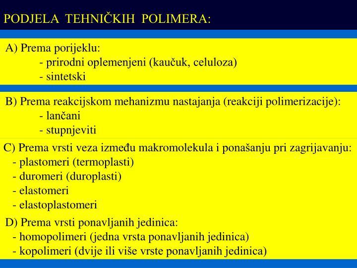 PODJELA  TEHNIČKIH  POLIMERA: