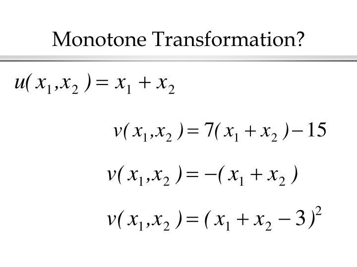 Monotone Transformation?