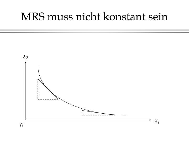 MRS muss nicht konstant sein