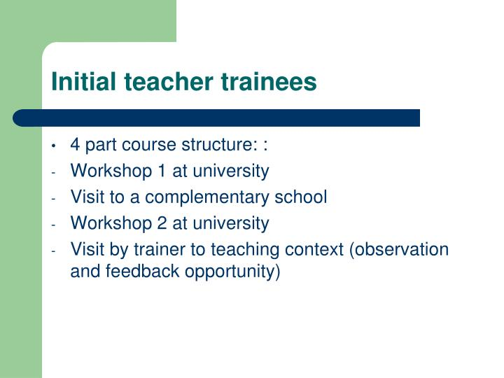 Initial teacher trainees