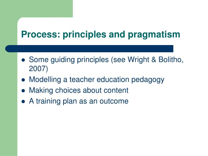 Process: principles and pragmatism