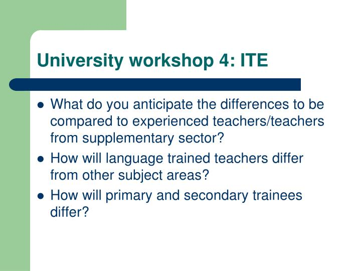 University workshop 4: ITE