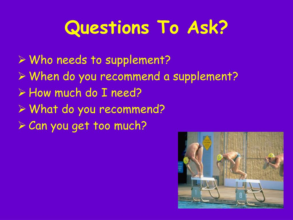 Questions To Ask?