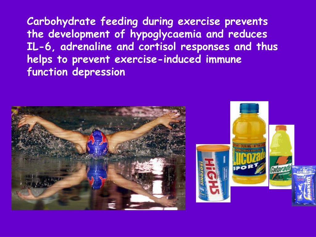 Carbohydrate feeding during exercise prevents the development of hypoglycaemia and reduces IL-6, adrenaline and cortisol responses and thus helps to prevent exercise-induced immune function depression