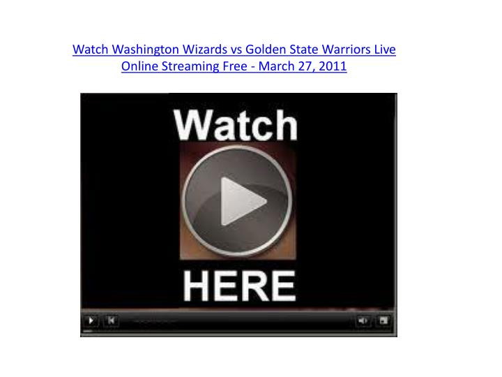 Watch washington wizards vs golden state warriors live online streaming free march 27 2011
