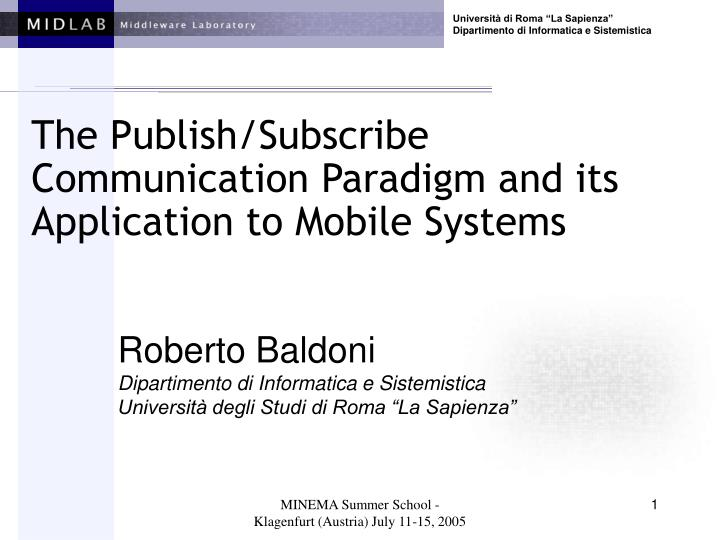 The publish subscribe communication paradigm and its application to mobile systems l.jpg