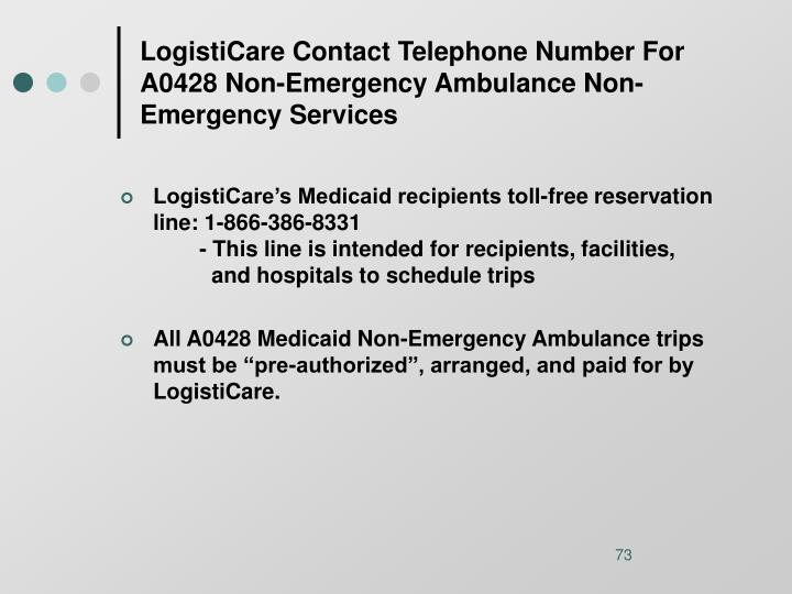 LogistiCare Contact Telephone Number For A0428 Non-Emergency Ambulance Non-Emergency Services
