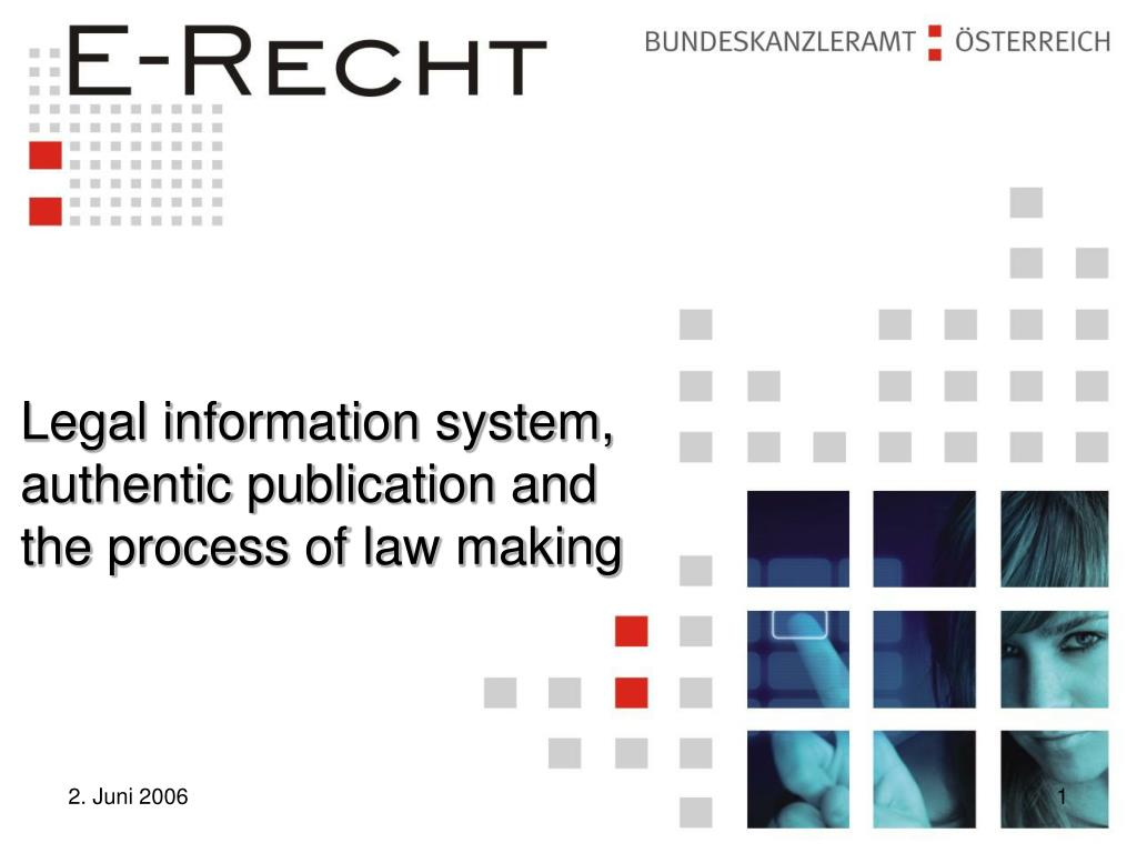 Legal information system, authentic publication and the process of law making