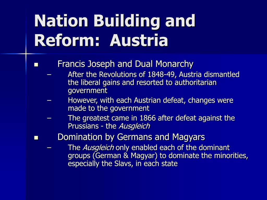 Nation Building and Reform:  Austria