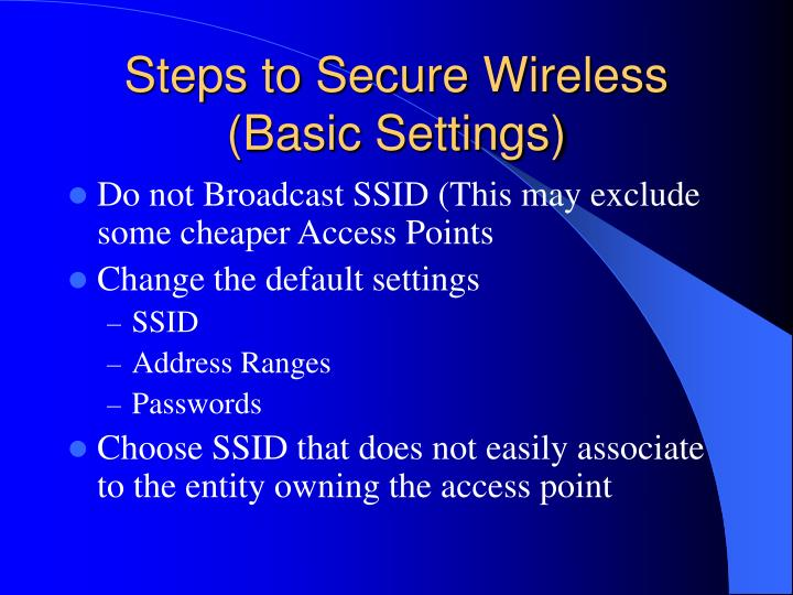 Steps to Secure Wireless (Basic Settings)