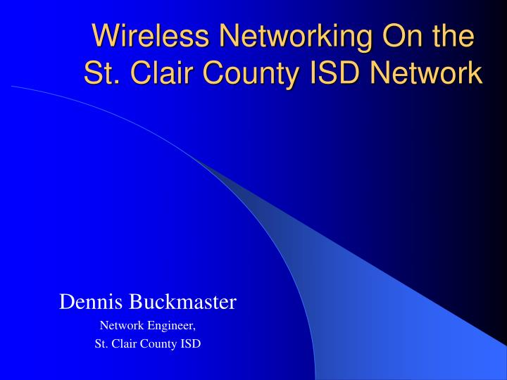 Wireless networking on the st clair county isd network
