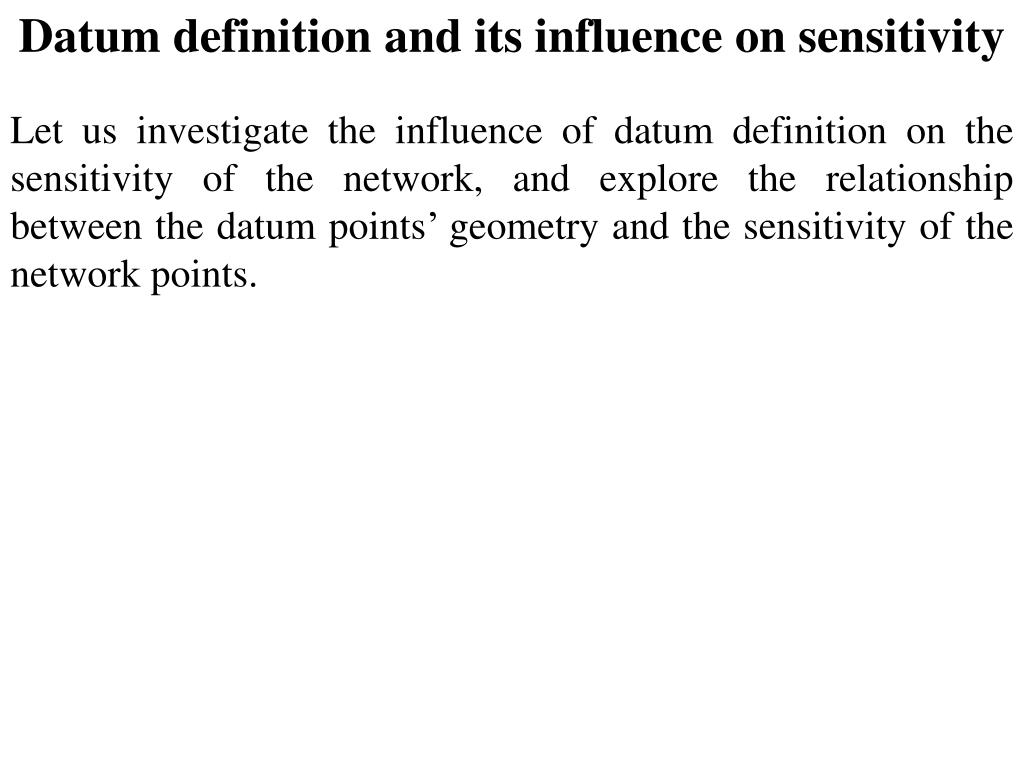 Datum definition and its influence on sensitivity