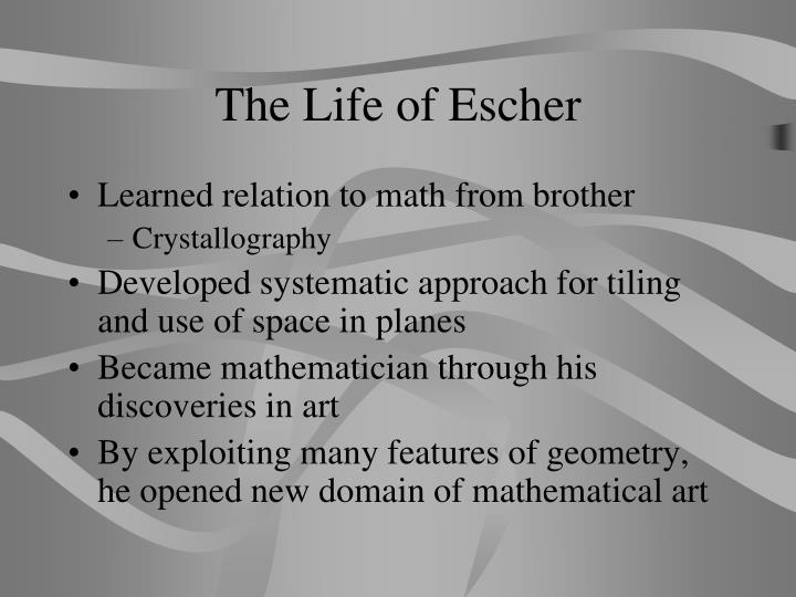 The Life of Escher