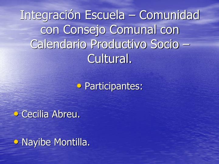 Integración Escuela – Comunidad con Consejo Comunal con Calendario Productivo Socio – Cultural.