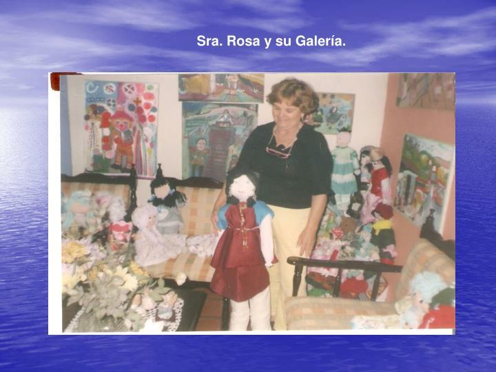 Sra. Rosa y su Galería.