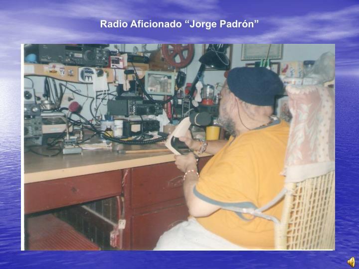"Radio Aficionado ""Jorge Padrón"""