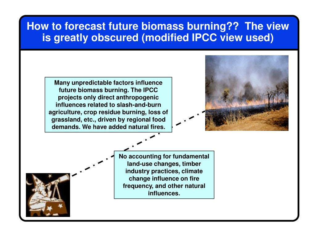 How to forecast future biomass burning??  The view